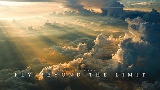 Fly Beyond The Limit - Mattia Cupelli | Epic Emotional Uplifting Trailer Music