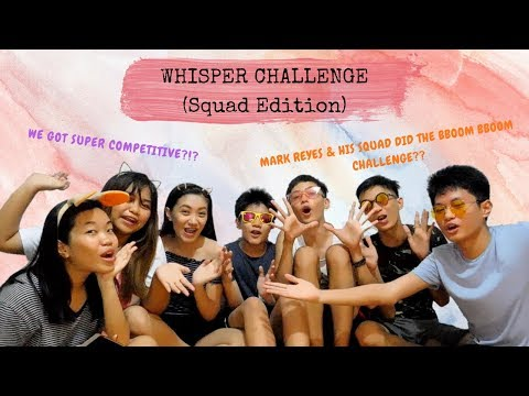 WHISPER CHALLENGE WITH THE SQUAD + BBOOM BBOOM CHALLENGE!!