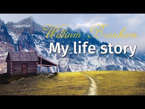 William Branham: My life story