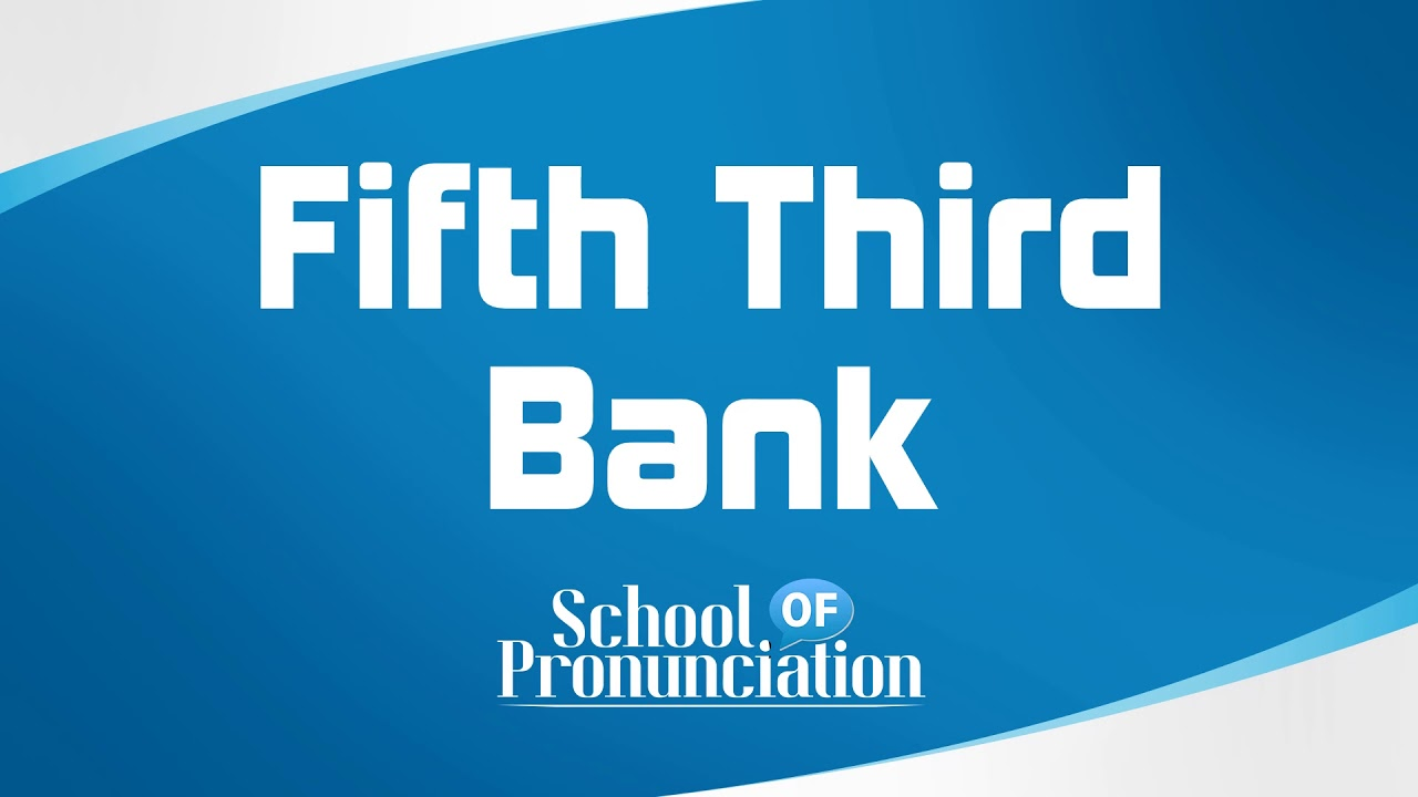 Learn How To Pronounce Fifth Third Bank - YouTube