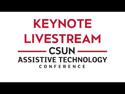 33rd CSUN Assistive Technology Conference - Keynote