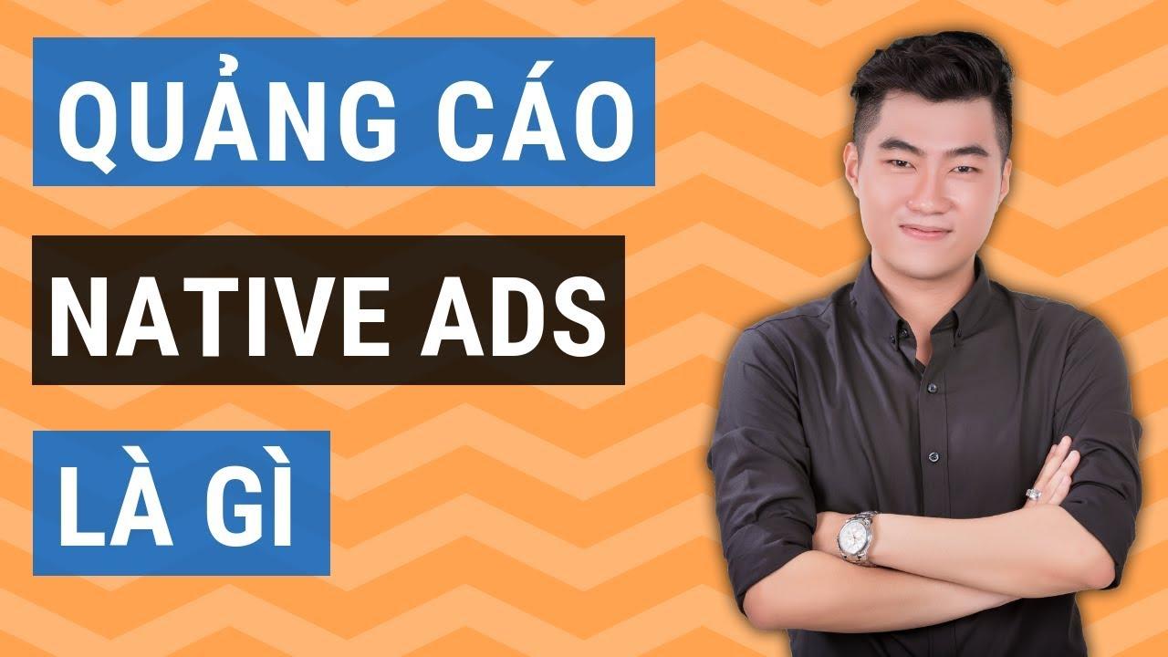 Native Ads là gì? Quảng cáo tự nhiên là gì?