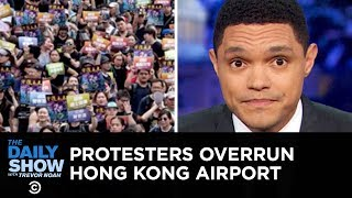 "Protests at Hong Kong's Airport & A Terrifying Open-Carry ""Prank"" 