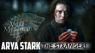 Game of Thrones Season 7 : Arya Stark the Stranger