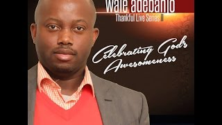 25 Greatest Yoruba Hymns of all Time 2015 - Wale Adebanjo
