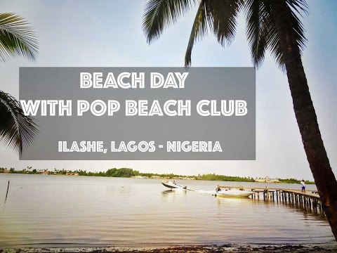 Travel Nigeria: ILASHE BEACH Day with Pop Beach Club