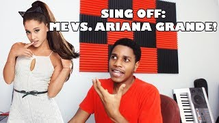 ME VS ARIANA GRANDE - SING OFF!