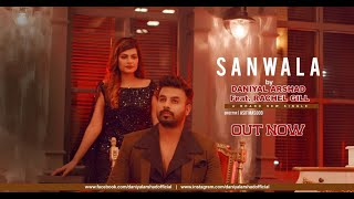 Sanwala By Daniyal Arshad Feat. Rachel Gill | Official Video | Latest Punjabi Song 2020