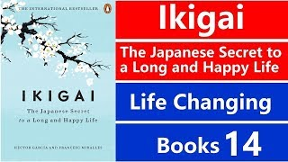Life Changing Books, Ikigai The Japanese Secret to a Long and Happy Life, Explained in Hindi
