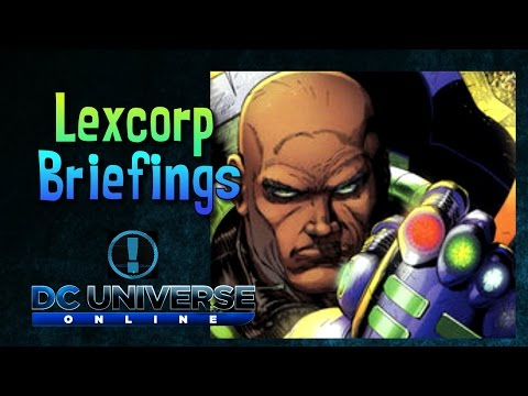 Dc Universe Online - Lexcorp briefings