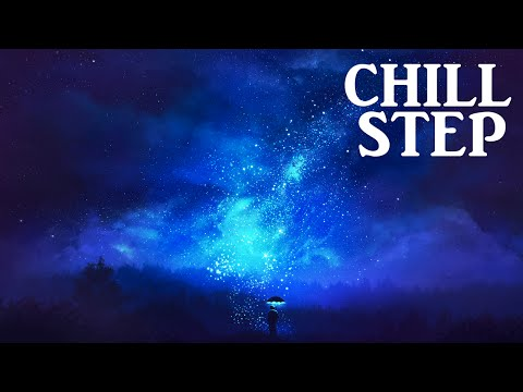 Amazing Chillstep Collection 2016 [ 1 Hour ]