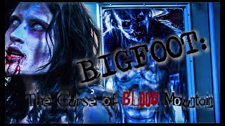 Full Movie - BIGFOOT: The Curse of Blood Mountain