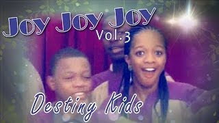 Destined Kids - Joy Joy Joy Vol 3 (Part 1) - Nigerian Gospel Music