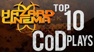 Hazard Cinema Top 10 CoD Plays :: Episode 15