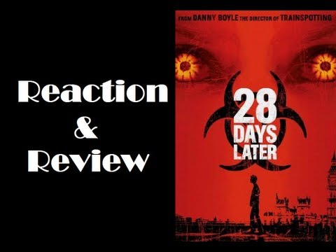 """28 Days Later"" Reaction & Review"