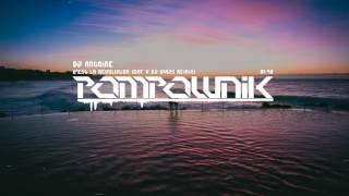 DJ Antoine - C'est La Revolution (DNF x DJ WAJS Remix)