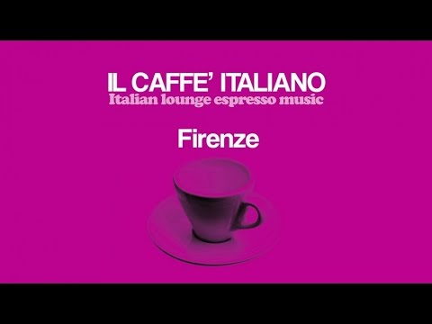 2 HOURS The Best Chillout Mix 2017 Wonderful Italian Lounge Chillout Music Caffè Italiano Firenze
