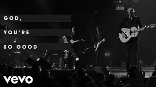 Download Passion - God, You're So Good (Live/Lyric Video) ft. Kristian Stanfill, Melodie Malone Mp3 and Videos