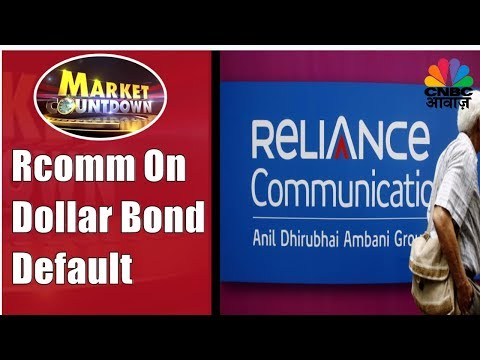 RCom's Statement On Dollar Bond Default | Market Countdown | 16th Nov | CNBC Awaaz