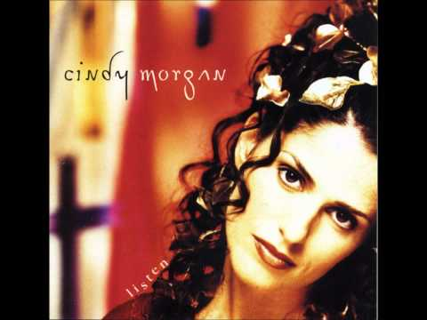 Cindy Morgan- Listen