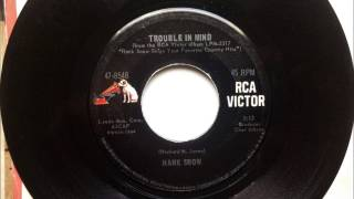 Trouble In Mind , Hank Snow , 1965 YouTube Videos