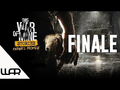 🐶 A FATHER'S PROMISE - PART 6 (FINALE) - THIS WAR OF MINE STORIES