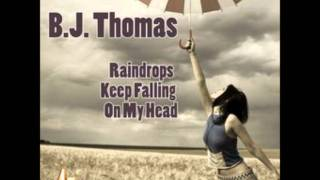 B.J. Thomas - Raindrops Keep Falling On My Head