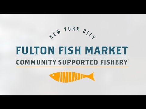 Community Supported Fishery - Fishmonger To Fork!    Fulton Fish Market