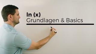 ln(x), Grundlagen, Basics, natürliche Logarithmusfunktion   Mathe by Daniel Jung