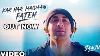 Kar har Maidaan Fateh Video Song - Sanju | Sukhwinder Singh | Shreya Ghoshal | Ranbir Kapoor | Sanju