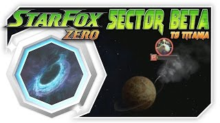 Star Fox Zero - Sector Beta To Titania! [Wii U Gameplay Walkthough With GamePad]