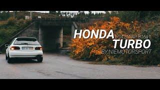 Honda EG4 SWAP B16A1 TURBO !!!