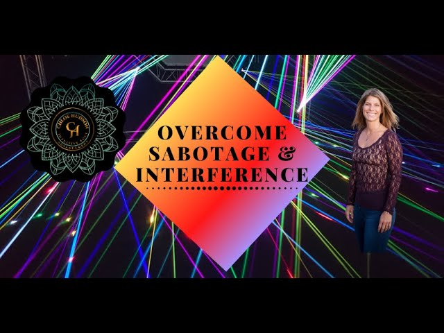 Overcome Sabotage & Interference.