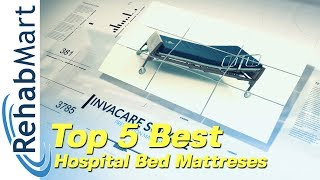 Top 5 Best Hospital Bed Mattresses - Durable & Easy to Clean