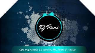 MIX REGGAETON 2019 - Dj Reni(Otro trago remix, La cancion, Callaita, HP, Punto G, A solas. ...
