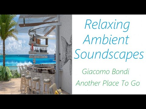 Ambient Soundscapes [Giacomo Bondi - Another Place To Go] | ♫ RE ♫