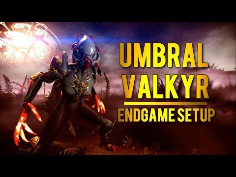 Warframe: Umbral Valkyr   Best Endgame Setup/Build