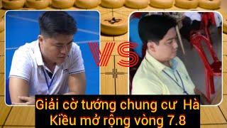Lại Lý Huynh vs Nguyễn Hoàng Lâm   giải cờ tướng chung cư Hà Kiều ván 7.8