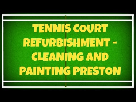 Tennis Court Refurbishment - Cleaning and Painting Preston