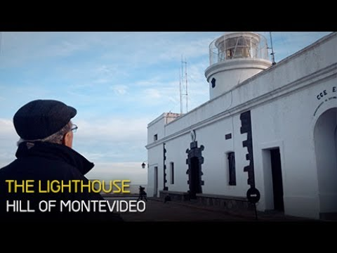 THE LIGHTHOUSE OF THE HILL OF MONTEVIDEO
