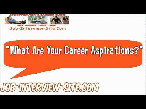 What Are Your Career Aspirations? Interview Question and Answers
