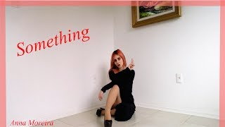 Girl's Day SOMETHING dance cover by Anna Moreira (걸스데이)