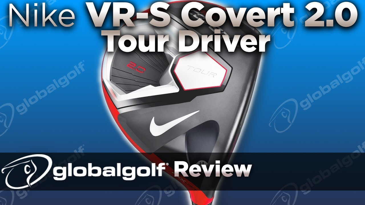 1b314e1538fb Nike VR-S Covert 2.0 Tour Driver - GlobalGolf Review - YouTube