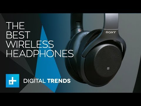 The Best Wireless Headphones You Can Buy For 2018