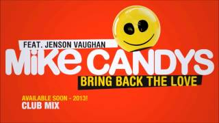 Mike Candys feat. Jenson Vaughan - Bring Back The Love (Club Mix) [New Single 2013]