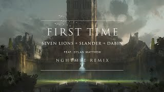 Seven Lions, SLANDER & Dabin feat. Dylan Matthew - First Time (NGHTMRE Remix) [Ophelia Records]