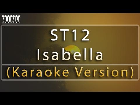 ST12 - Isabella (Karaoke Version + Lyrics) No Vocal #sunziq