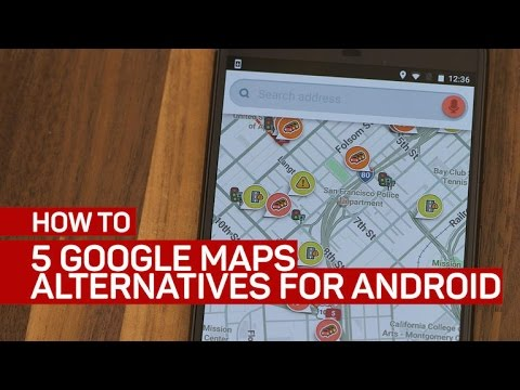 5 Google Maps alternatives for Android (How To)