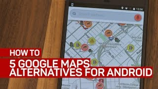 5 Google Maps alternatives for Android (How To) Free HD Video