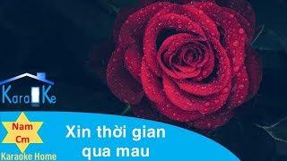 Xin thời gian qua mau   Lam Phương   Tone Nam Cm   Karaoke HD